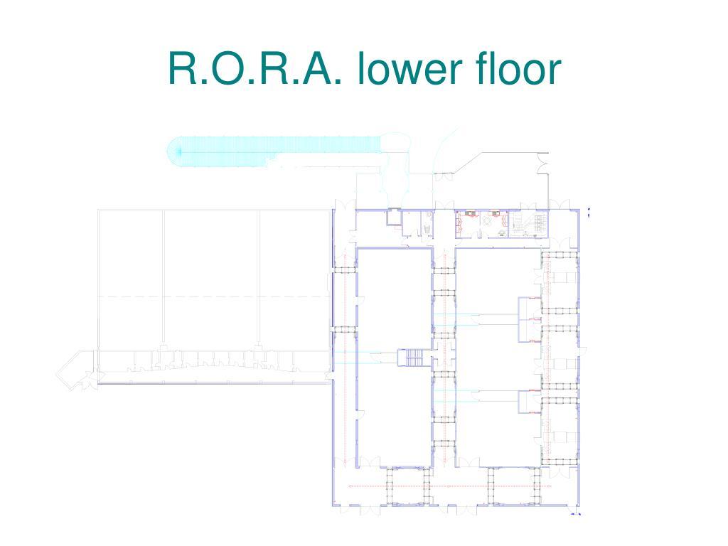 R.O.R.A. lower floor