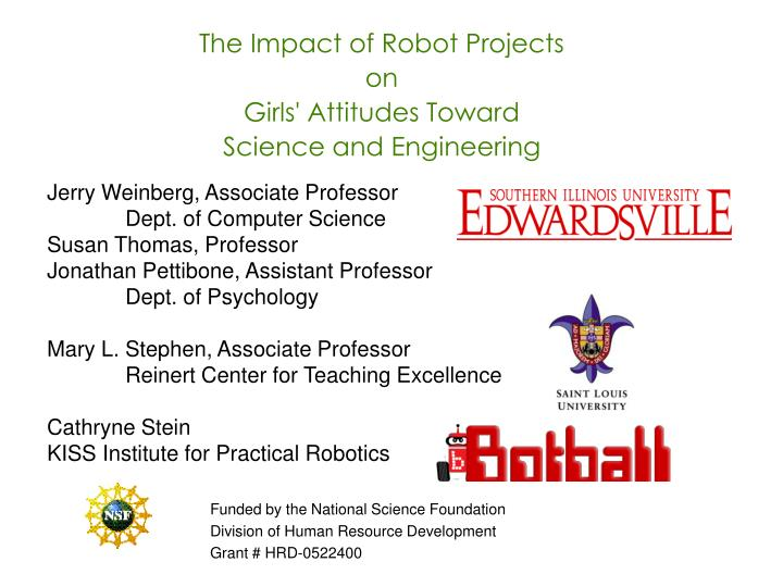 The impact of robot projects on girls attitudes toward science and engineering
