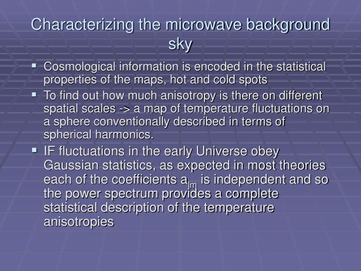 Characterizing the microwave background sky