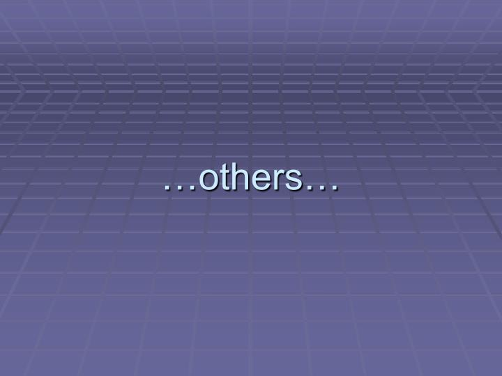 …others…