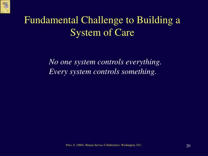 Fundamental Challenge to Building a System of Care