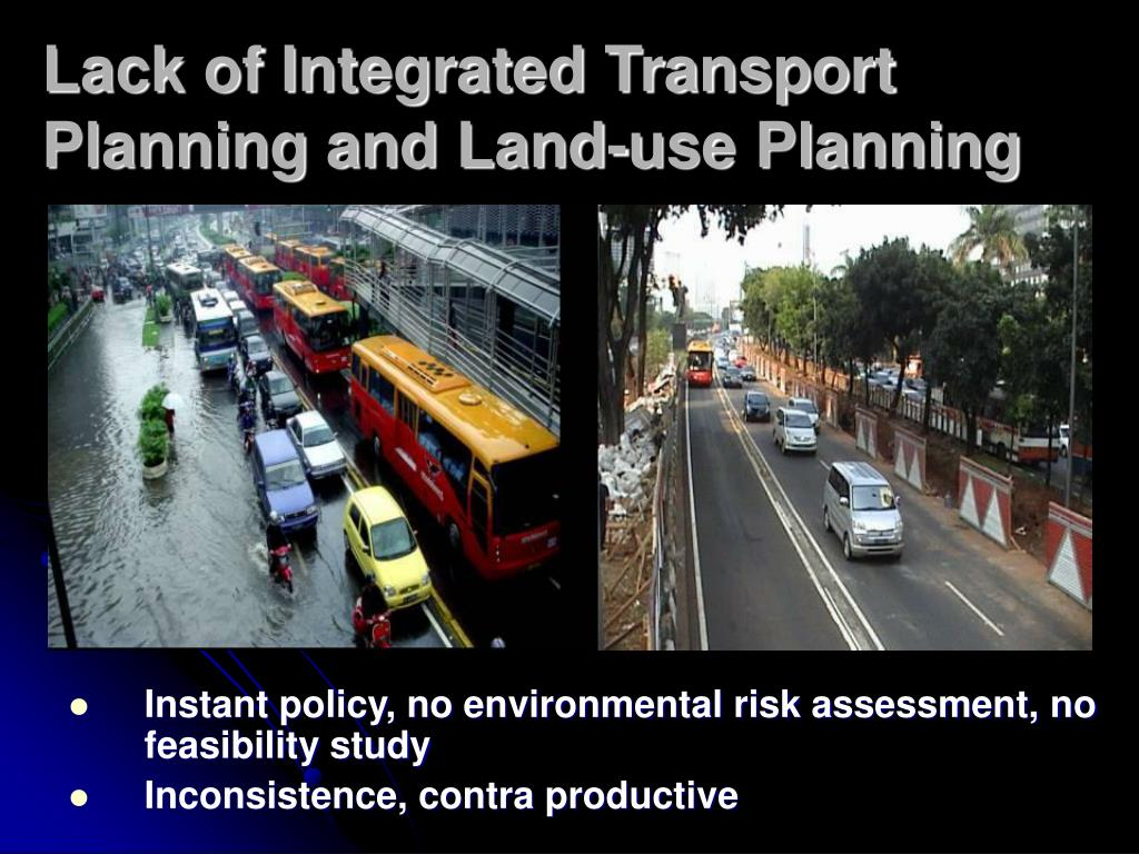 Lack of Integrated Transport Planning and Land-use Planning