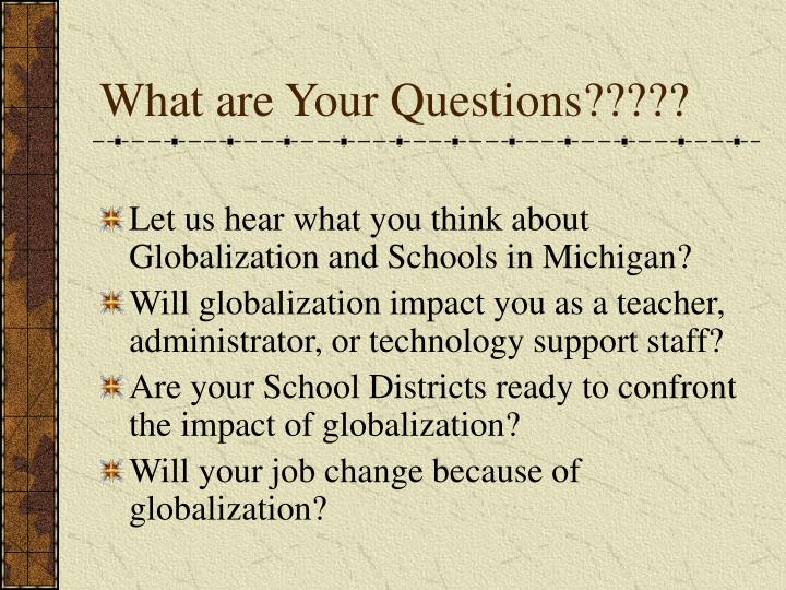 What are Your Questions?????