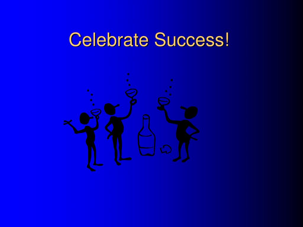 Celebrate Success!