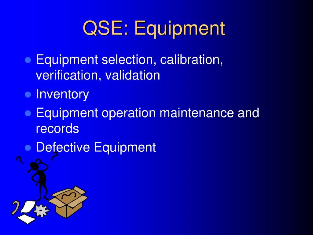 QSE: Equipment