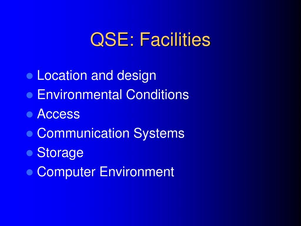 QSE: Facilities