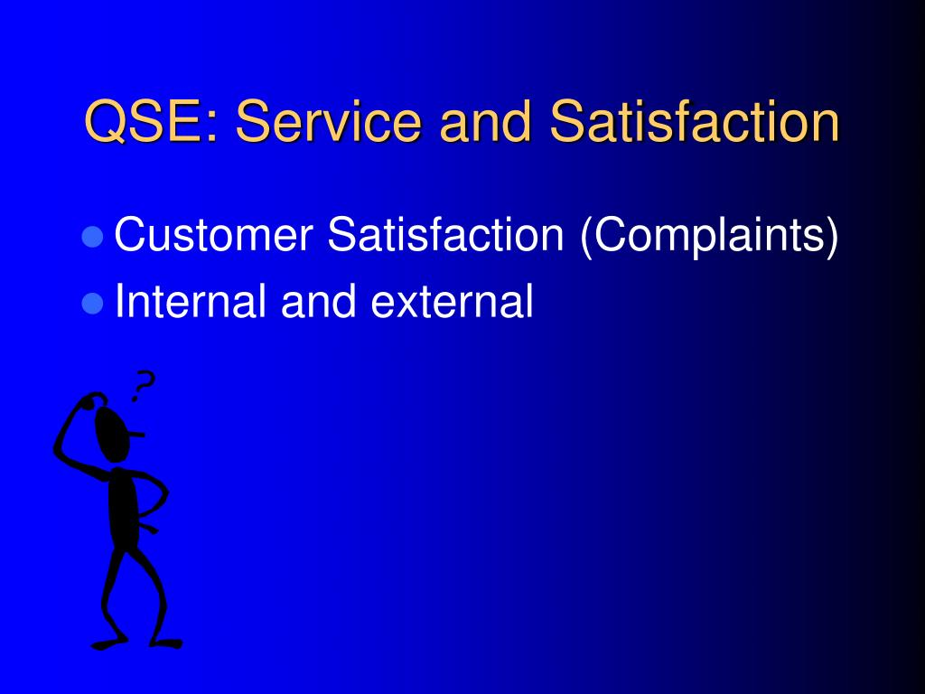 QSE: Service and Satisfaction