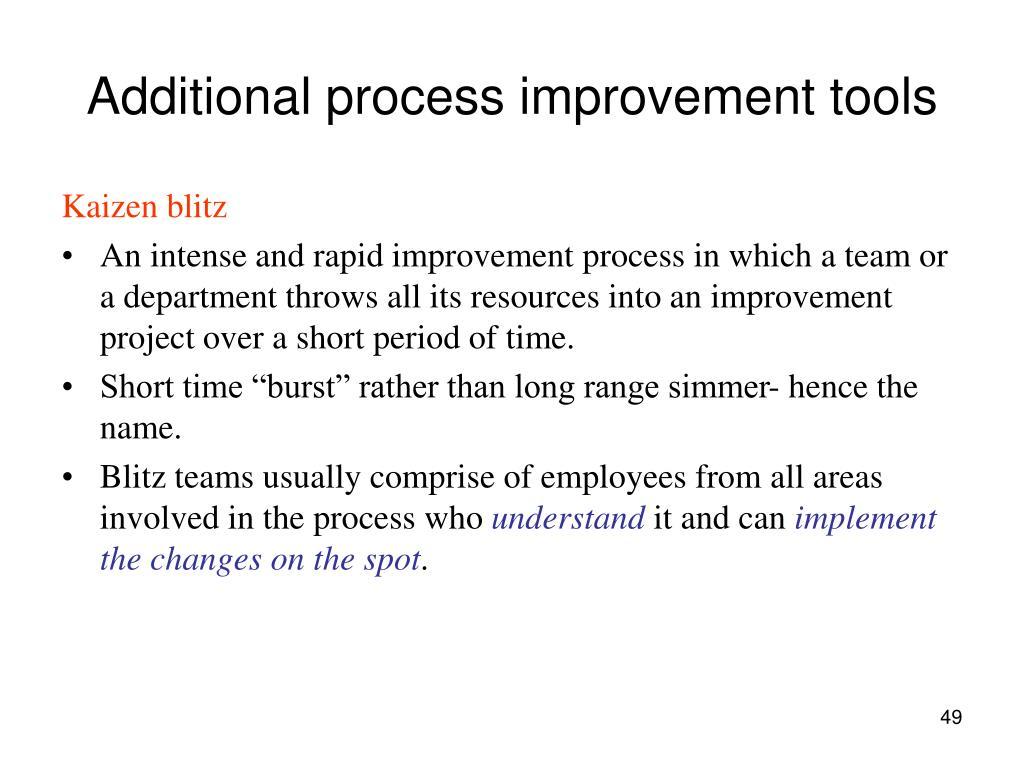 Additional process improvement tools