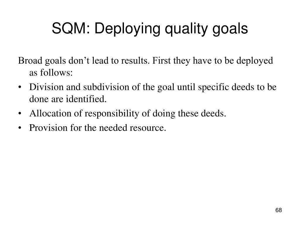 SQM: Deploying quality goals
