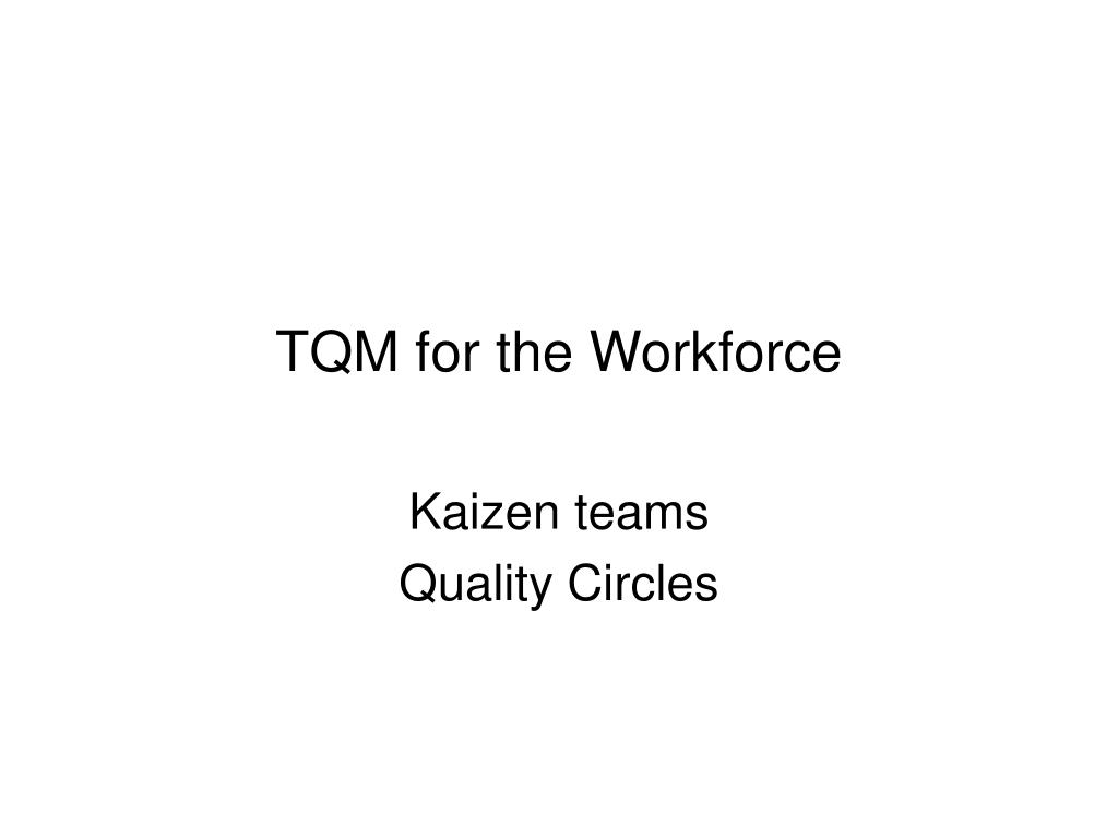 TQM for the Workforce