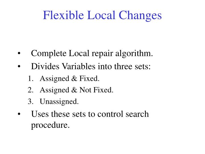 Flexible Local Changes