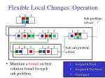 flexible local changes operation