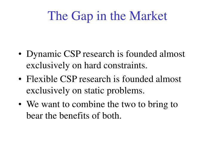 The Gap in the Market