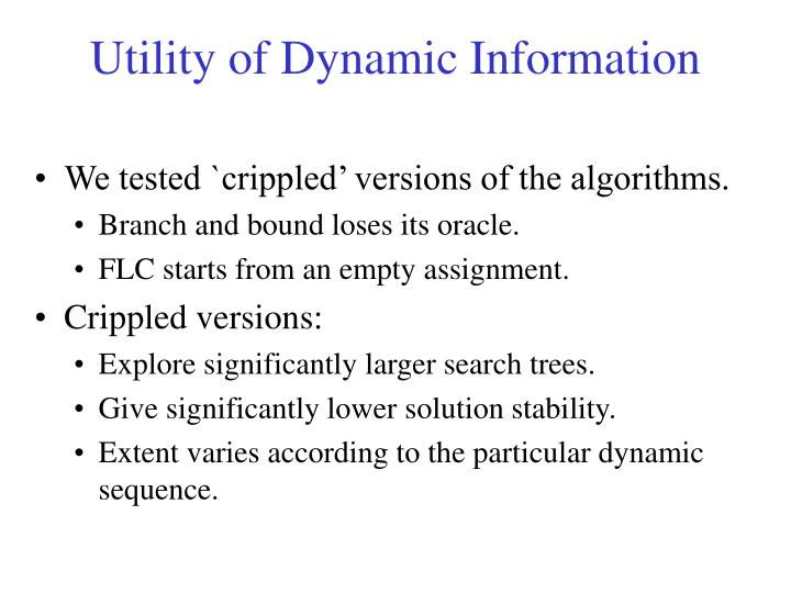Utility of Dynamic Information