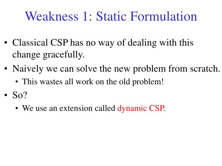 Weakness 1: Static Formulation