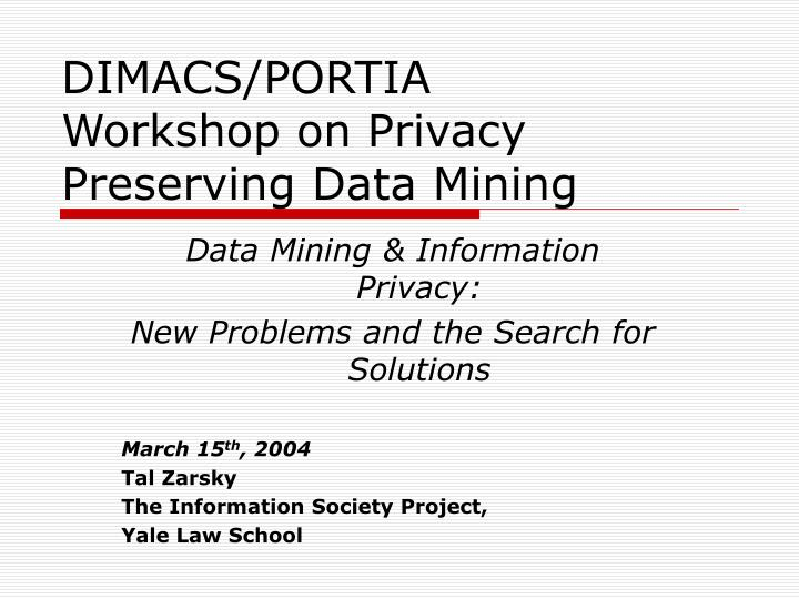 dimacs portia workshop on privacy preserving data mining