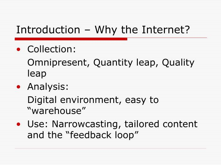 Introduction – Why the Internet?