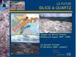 le futur silice quartz