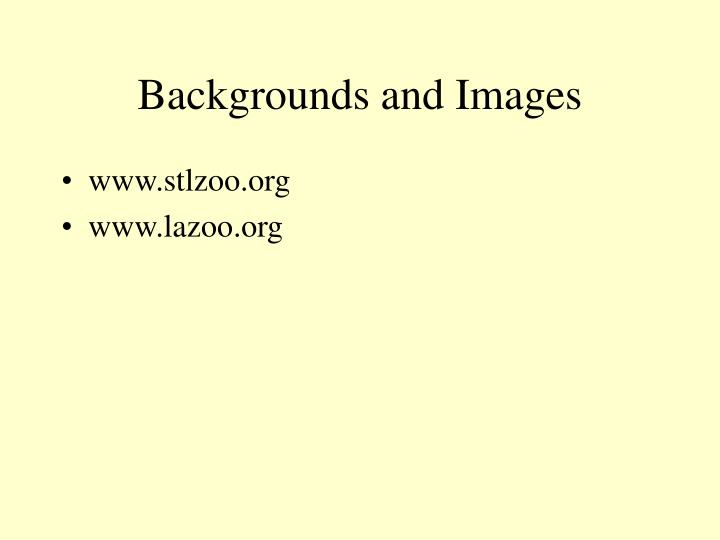 Backgrounds and Images