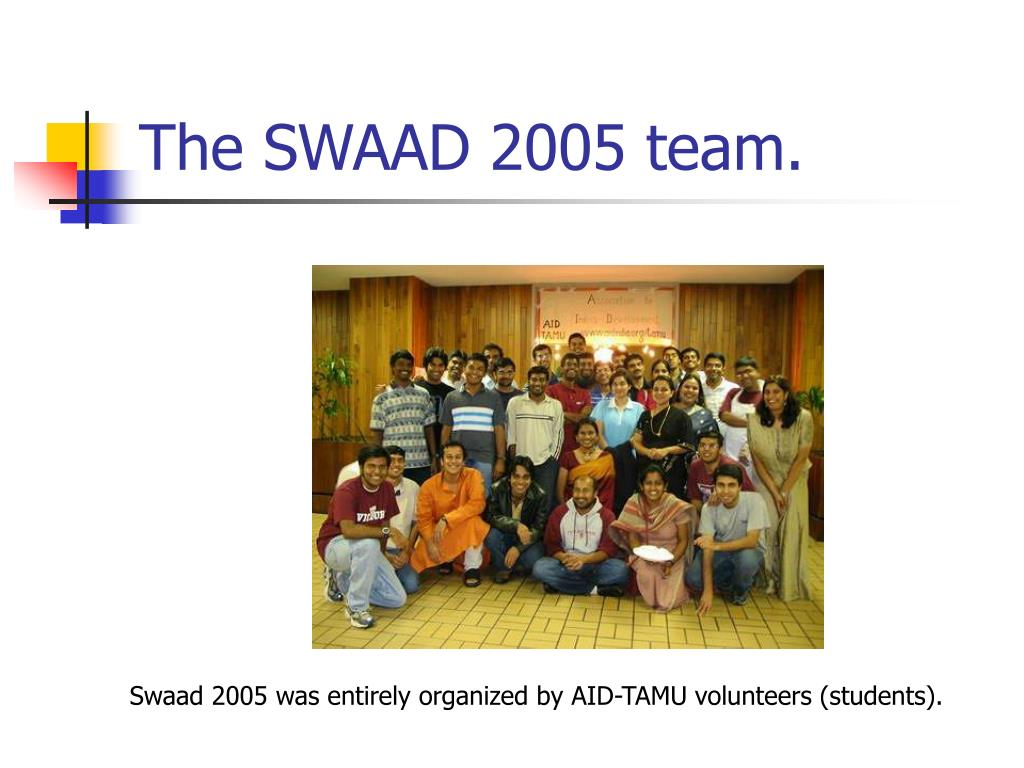 The SWAAD 2005 team.