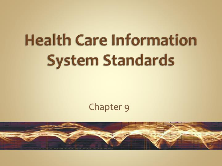 """information standards in health care information systems The term """"data standards"""" can be confusing because there are many types and these standards are very important in healthcare efficiency and maturity of electronic health records and information interchange."""