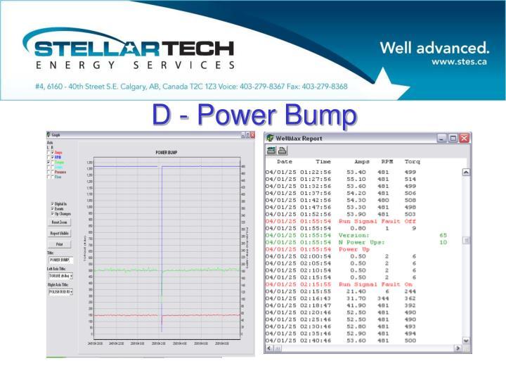 D - Power Bump