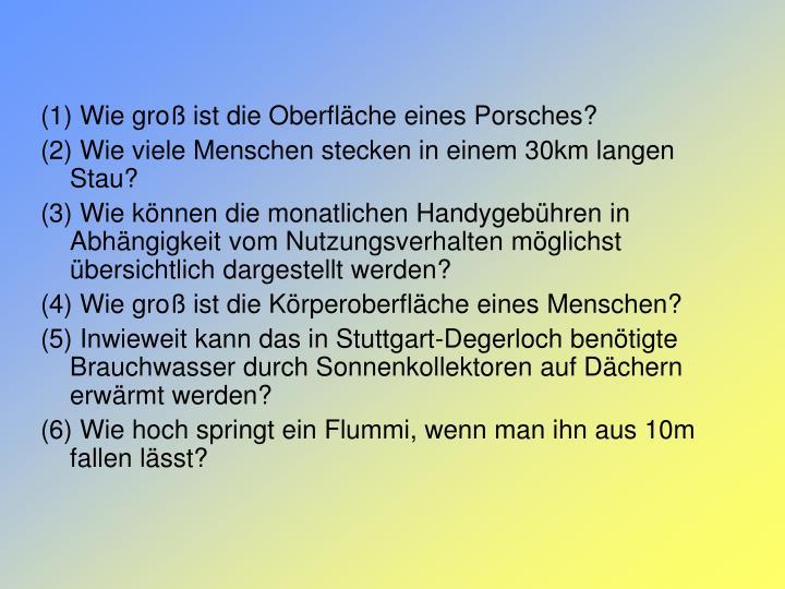(1) Wie groß ist die Oberfläche eines Porsches?
