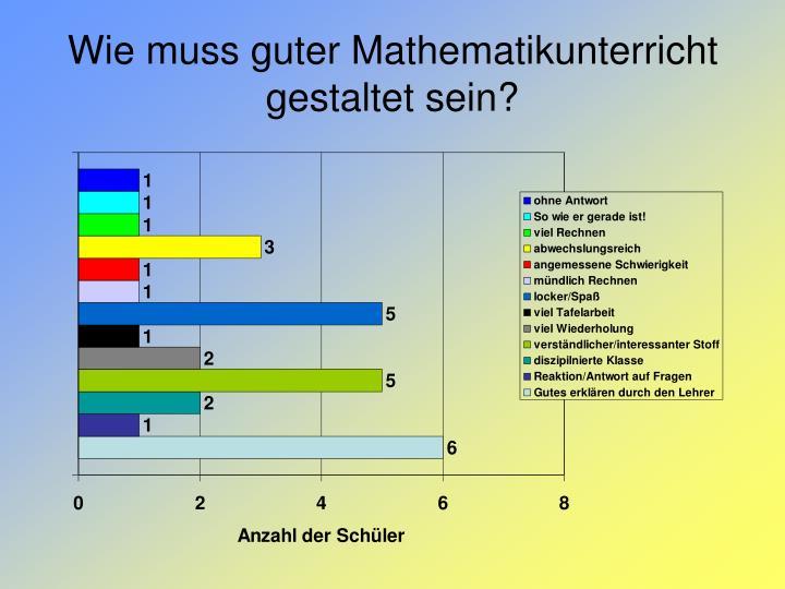 Wie muss guter Mathematikunterricht gestaltet sein?