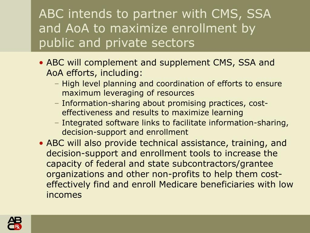 ABC intends to partner with CMS, SSA and AoA to maximize enrollment by public and private sectors