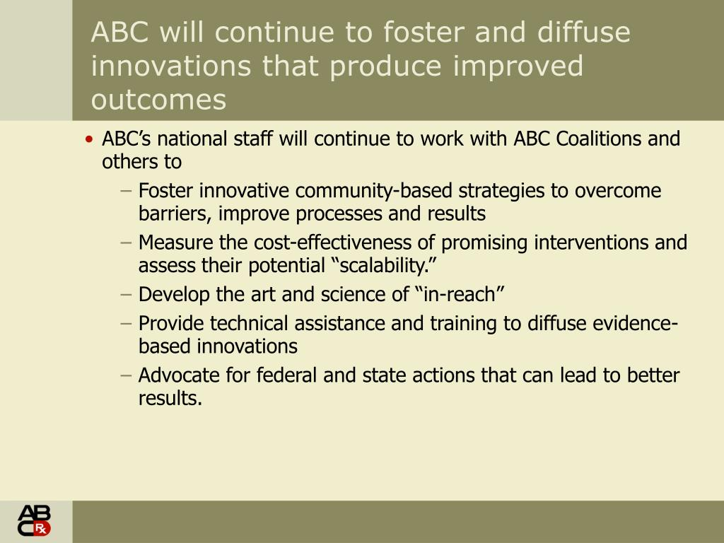 ABC will continue to foster and diffuse innovations that produce improved outcomes