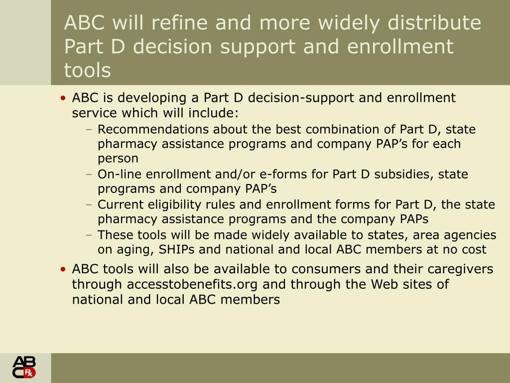 ABC will refine and more widely distribute Part D decision support and enrollment tools
