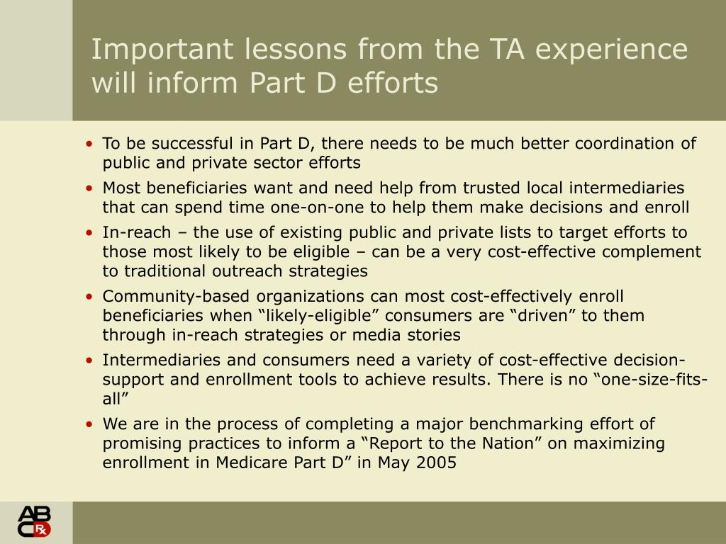 Important lessons from the TA experience will inform Part D efforts