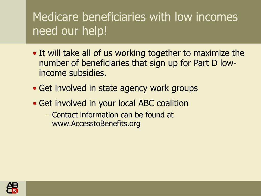 Medicare beneficiaries with low incomes need our help!