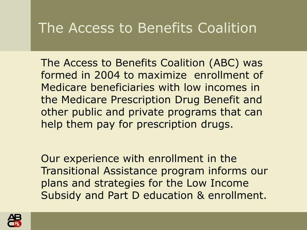 The Access to Benefits Coalition (ABC) was formed in 2004 to maximize