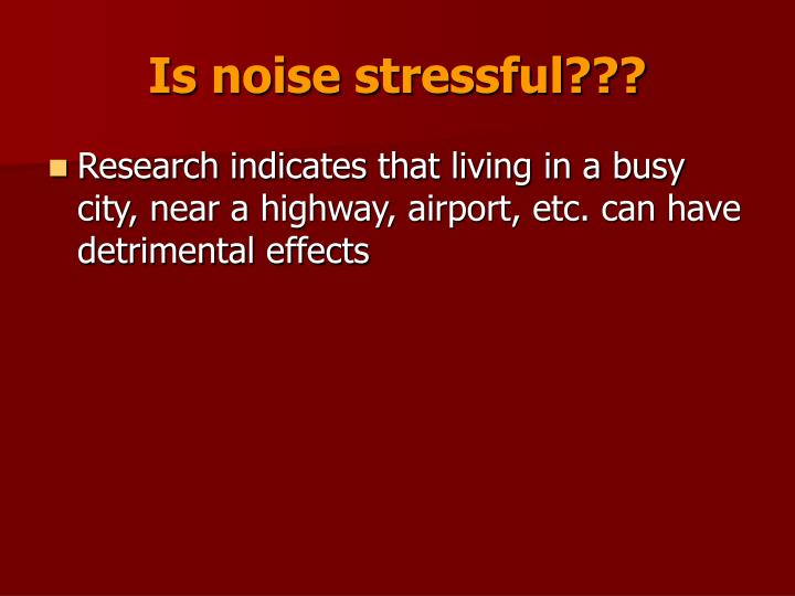 Is noise stressful???