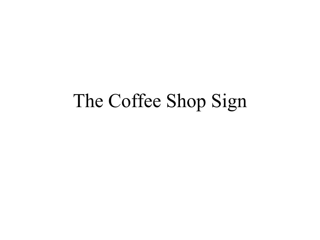 The Coffee Shop Sign