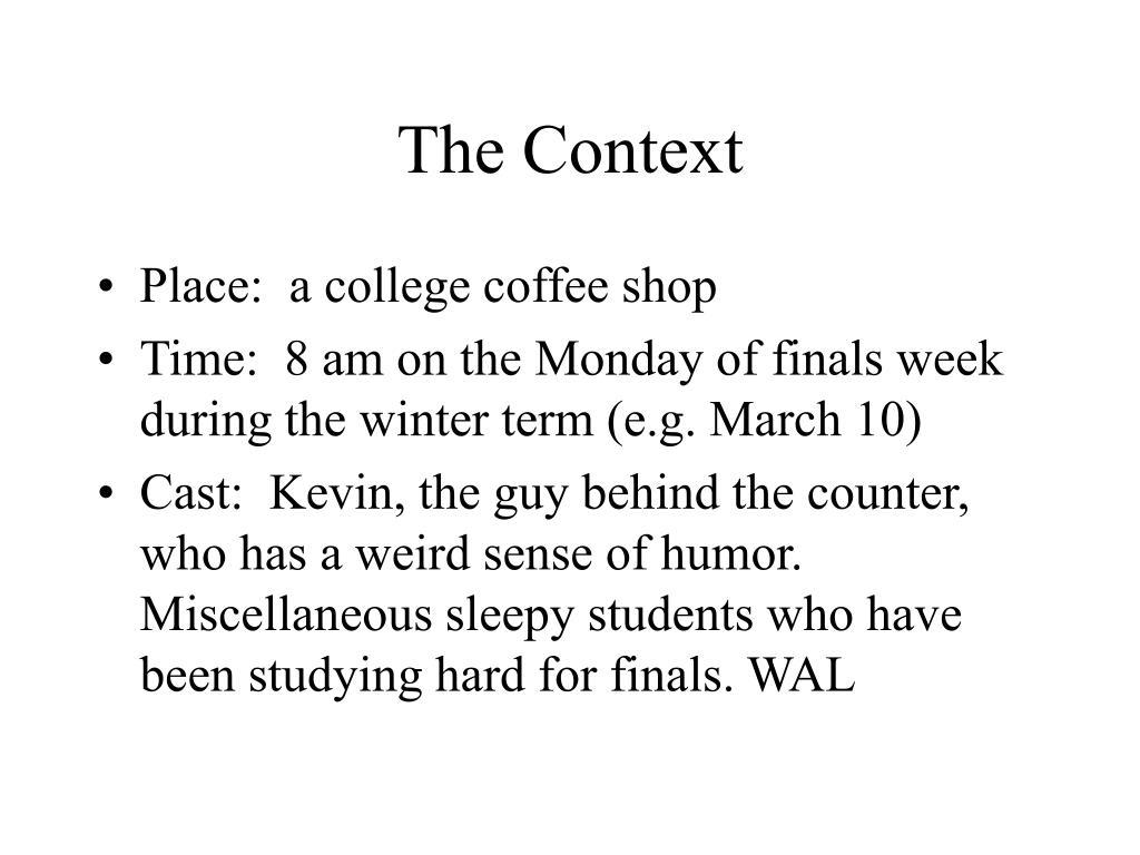 The Context