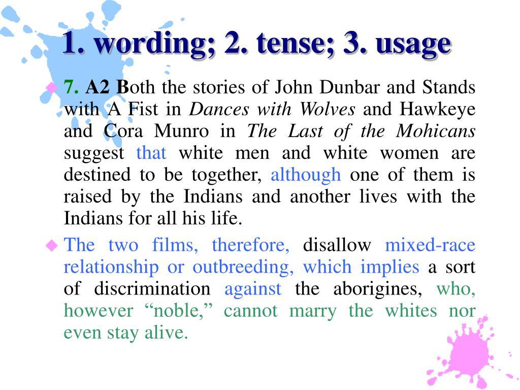 1. wording; 2. tense; 3. usage