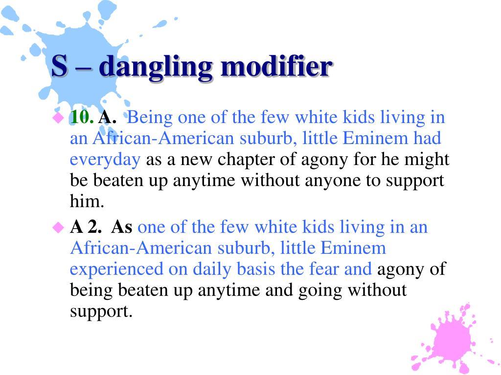 S – dangling modifier