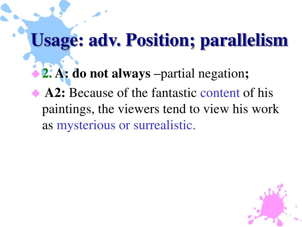 Usage: adv. Position; parallelism