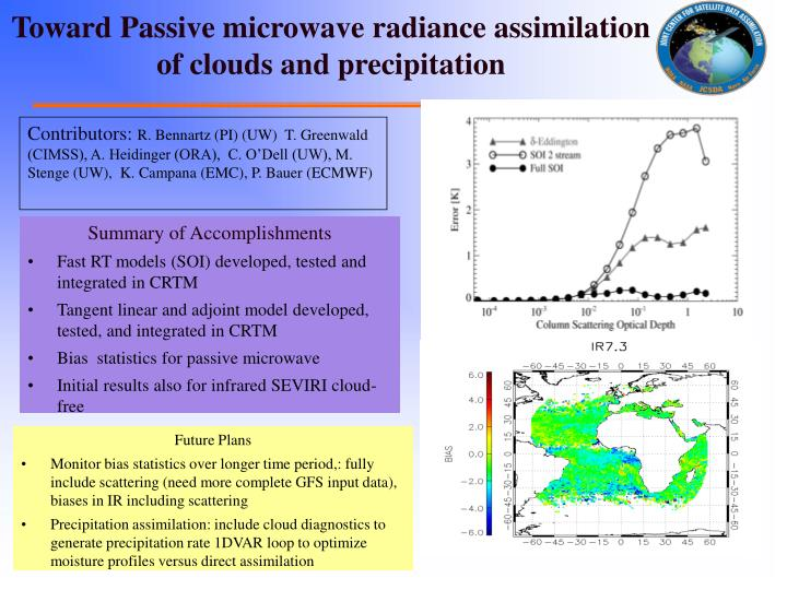 Toward Passive microwave radiance assimilation of clouds and precipitation