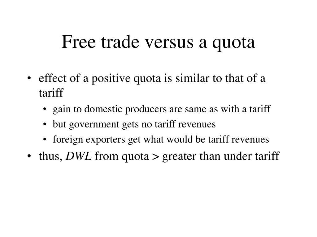 Free trade versus a quota