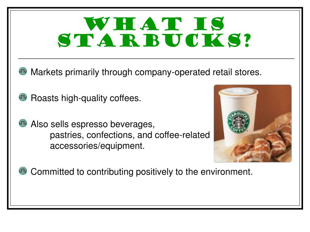 What is Starbucks?