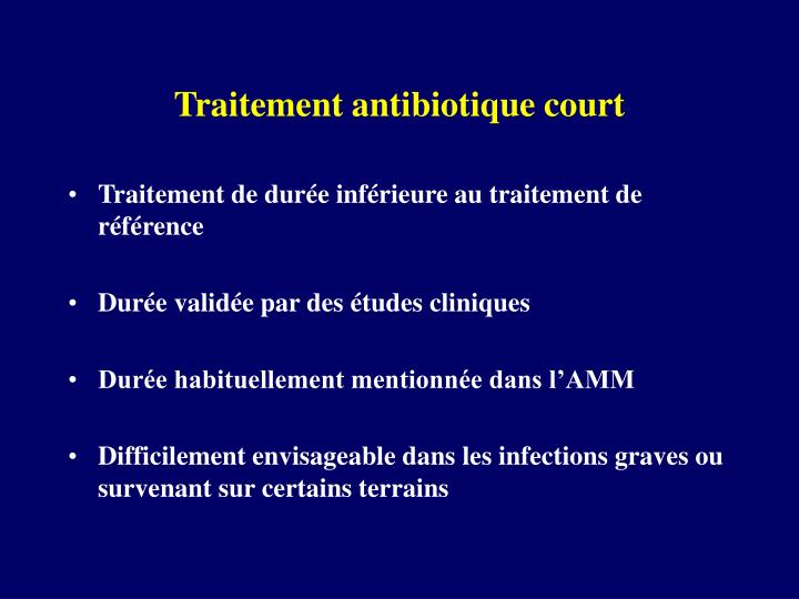 Traitement antibiotique court