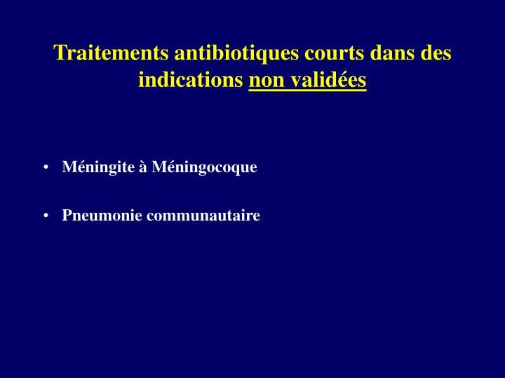 Traitements antibiotiques courts dans des indications