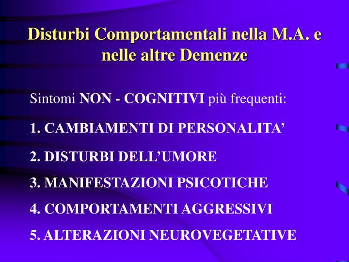 Disturbi Comportamentali nella M.A. e nelle altre Demenze