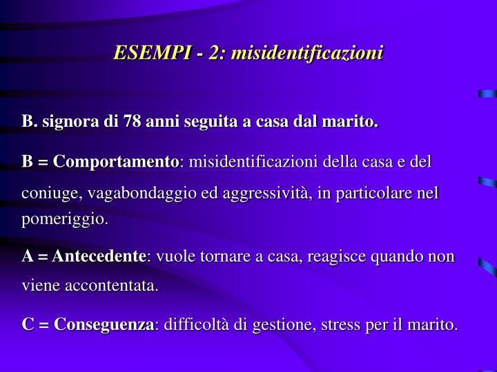 ESEMPI - 2: misidentificazioni
