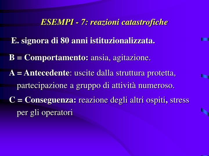 ESEMPI - 7: reazioni catastrofiche