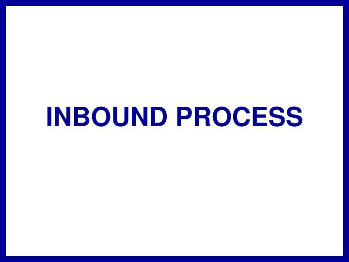 INBOUND PROCESS