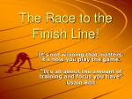 the race to the finish line